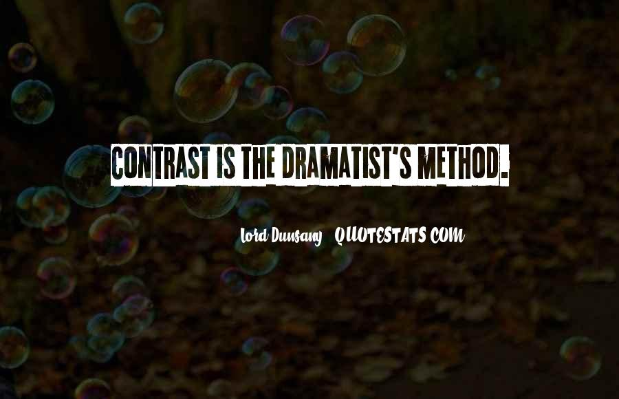 Quotes About Dramatist #1724531