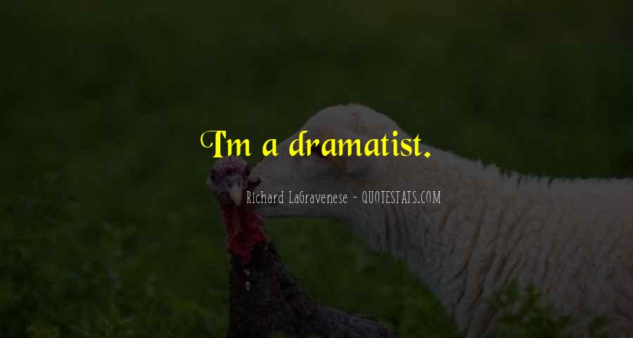 Quotes About Dramatist #179792