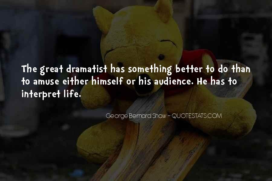 Quotes About Dramatist #239749