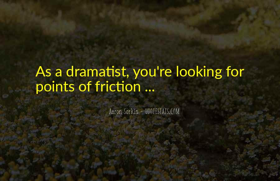 Quotes About Dramatist #760726