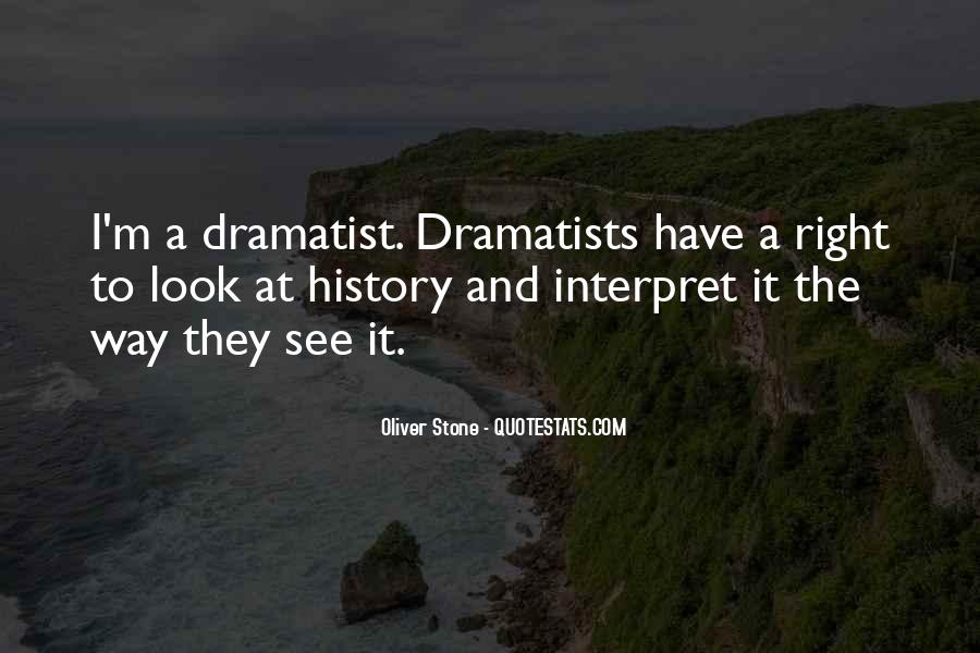 Quotes About Dramatist #864587