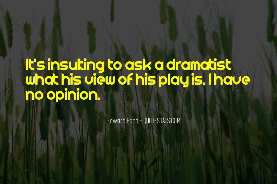 Quotes About Dramatist #891864