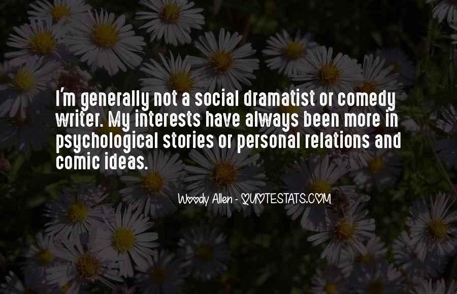 Quotes About Dramatist #949979