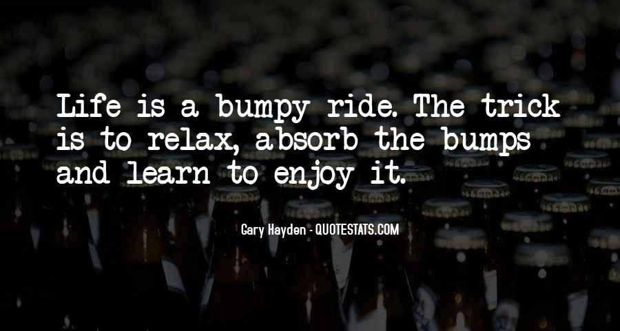 Learn To Enjoy Life Quotes #1028952