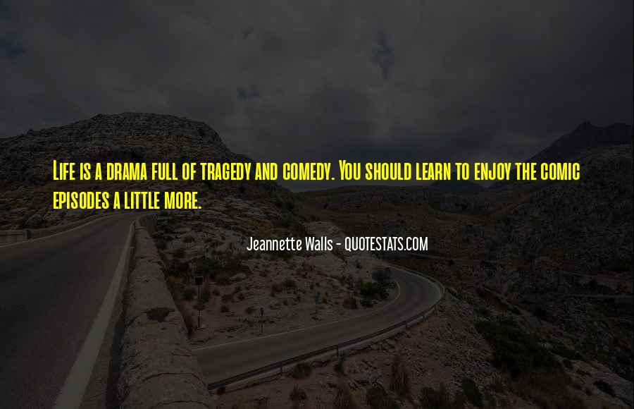 Learn To Enjoy Life Quotes #1147953
