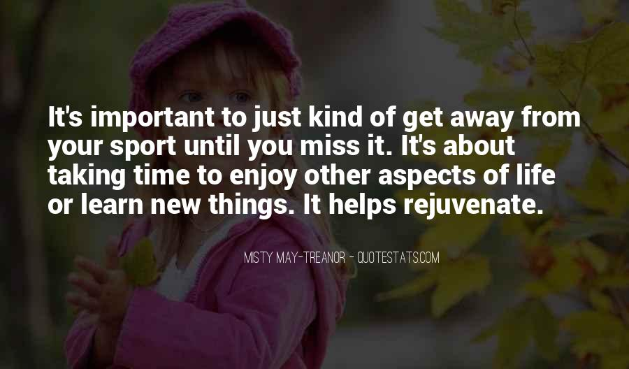 Learn To Enjoy Life Quotes #1263220