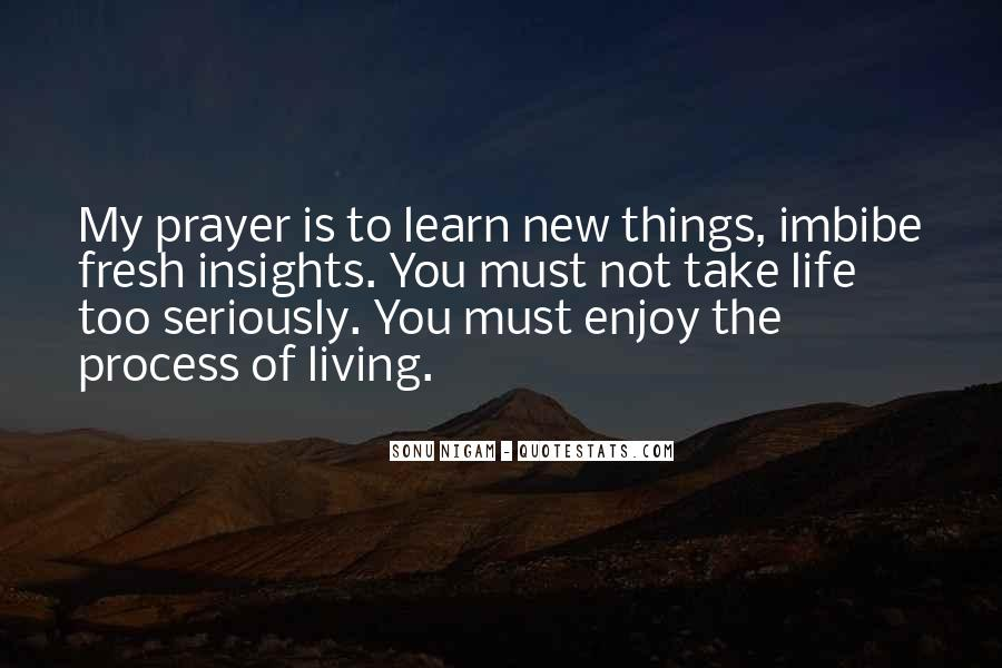 Learn To Enjoy Life Quotes #24790