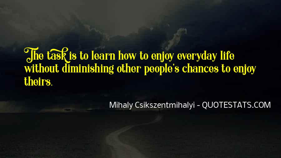 Learn To Enjoy Life Quotes #641831