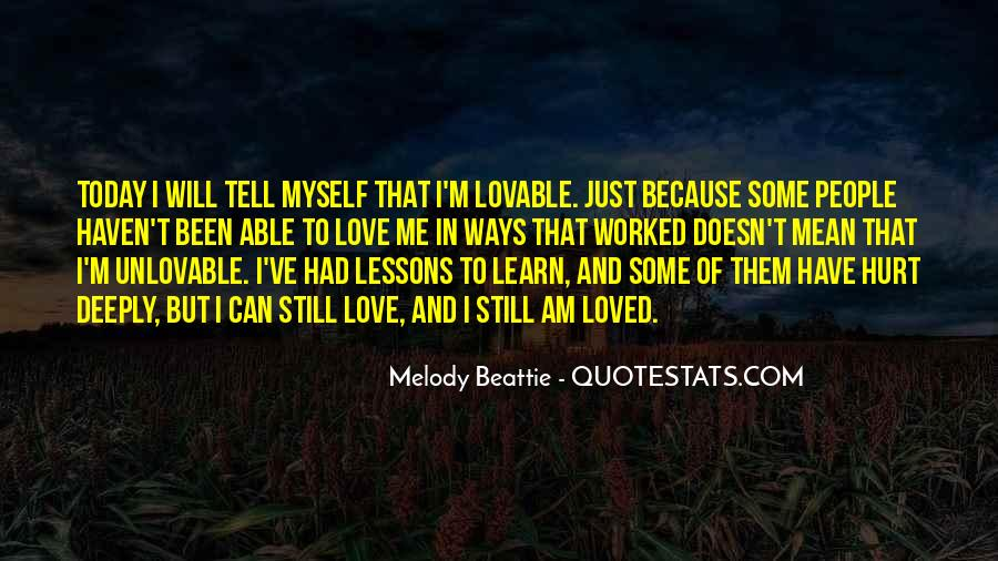 Learn To Love Me Quotes #1401866