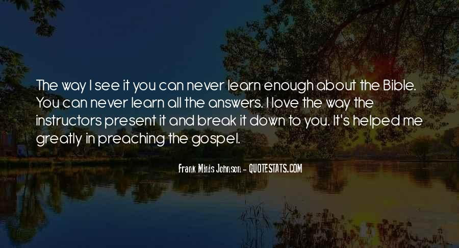 Learn To Love Me Quotes #1449887