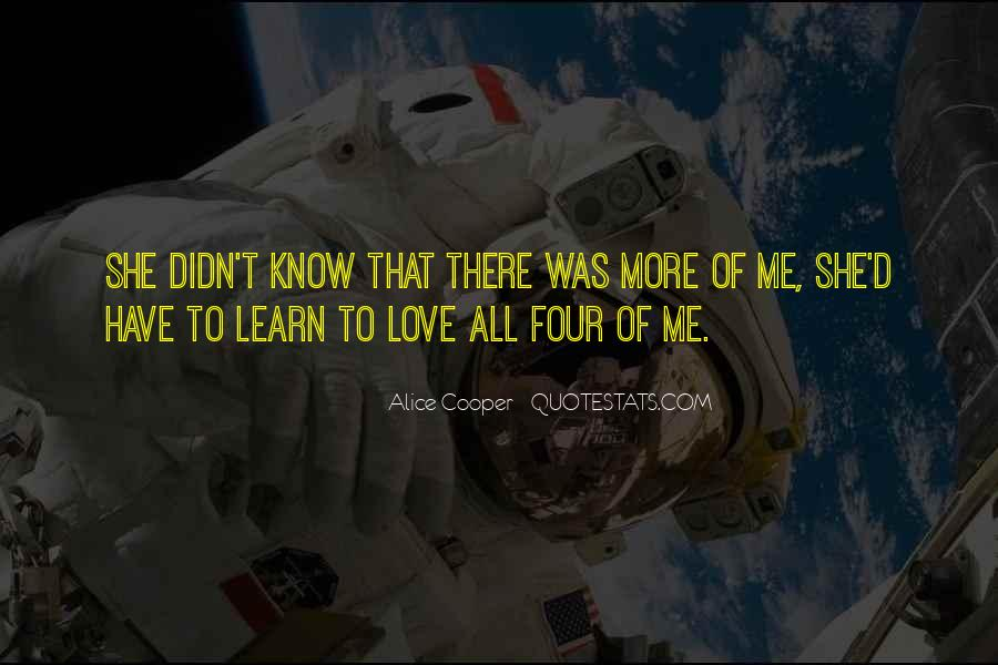 Learn To Love Me Quotes #1453192