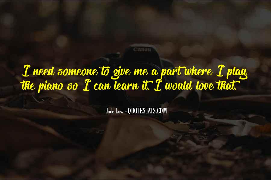 Learn To Love Me Quotes #1552544