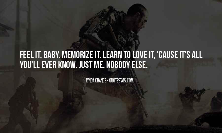 Learn To Love Me Quotes #442977