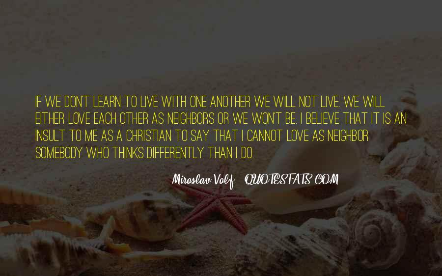 Learn To Love Me Quotes #904470