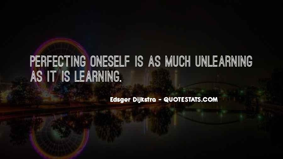 Learning Unlearning Quotes #380823
