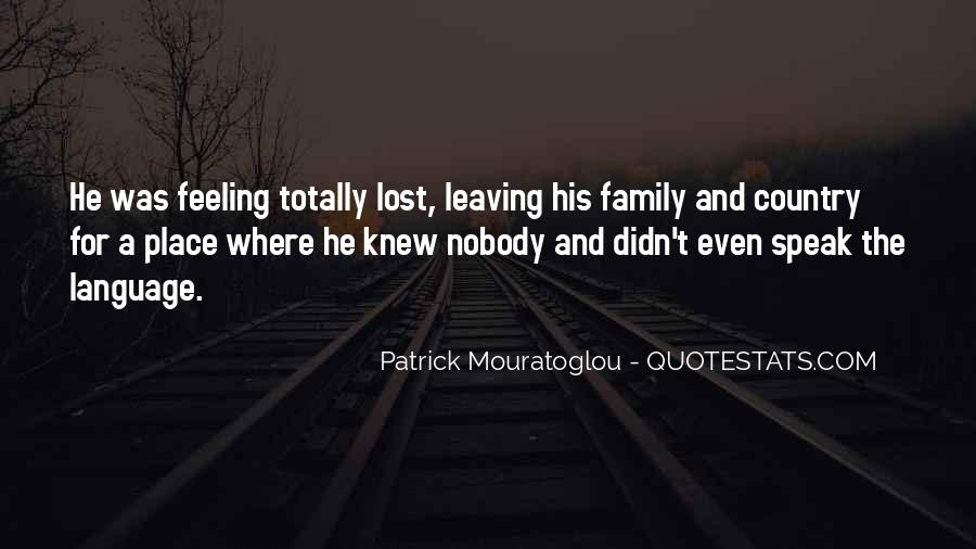 Leaving Family Quotes #1118724