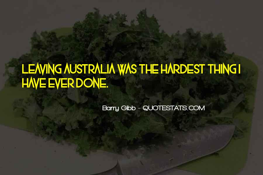 Leaving Is The Hardest Thing To Do Quotes #11423
