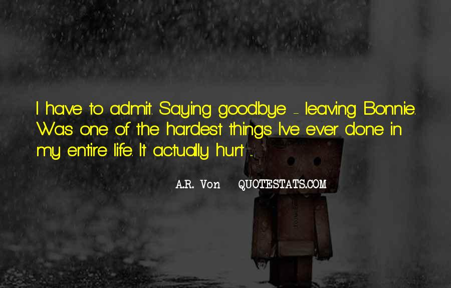 Leaving Is The Hardest Thing To Do Quotes #1143811