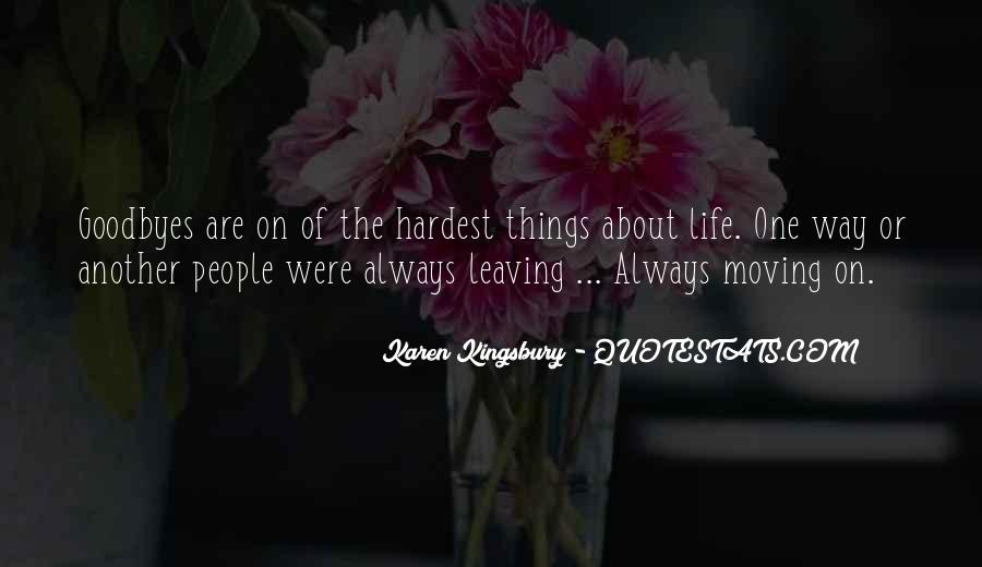 Leaving Is The Hardest Thing To Do Quotes #18766