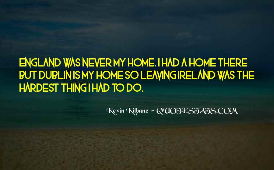Leaving Is The Hardest Thing To Do Quotes #754975