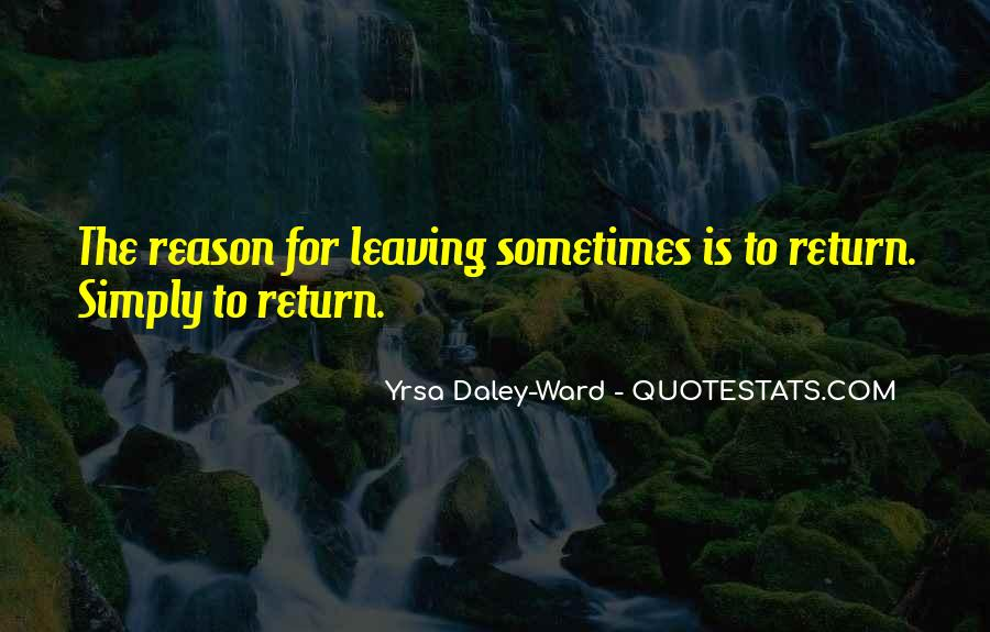 Leaving Me Without A Reason Quotes #703835
