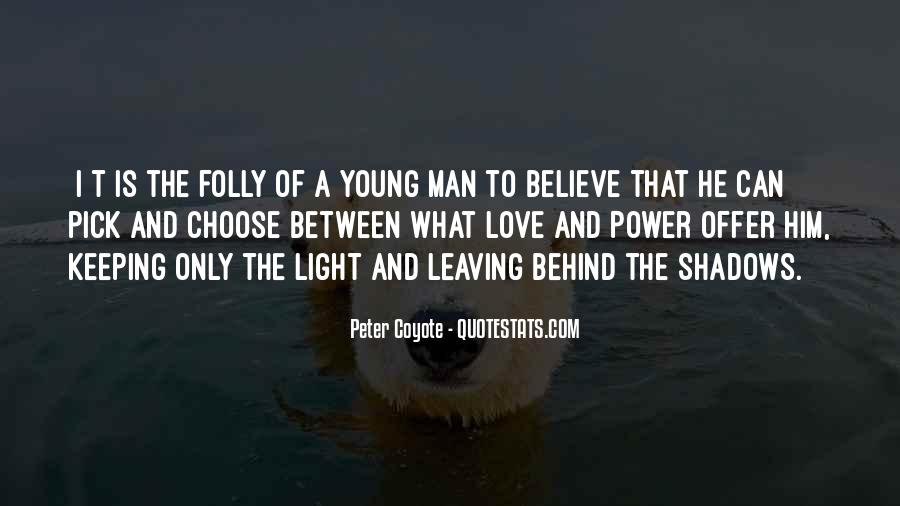 Leaving The Man You Love Quotes #937368