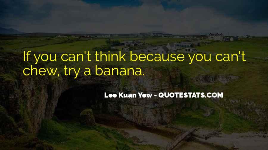 Lee Kuan Yew's Quotes #1013150