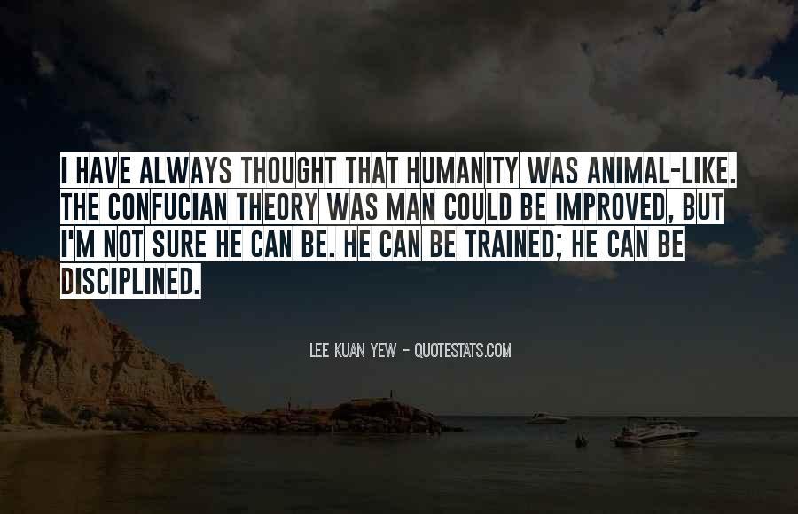 Lee Kuan Yew's Quotes #1076609
