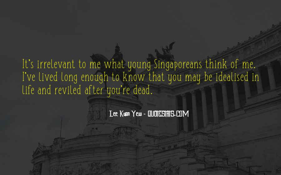 Lee Kuan Yew's Quotes #111610