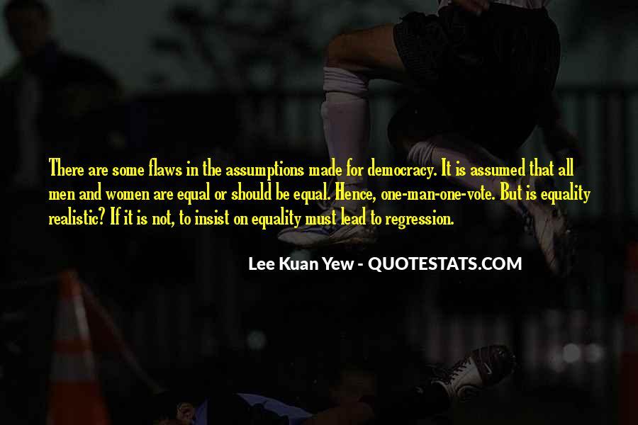 Lee Kuan Yew's Quotes #1191042