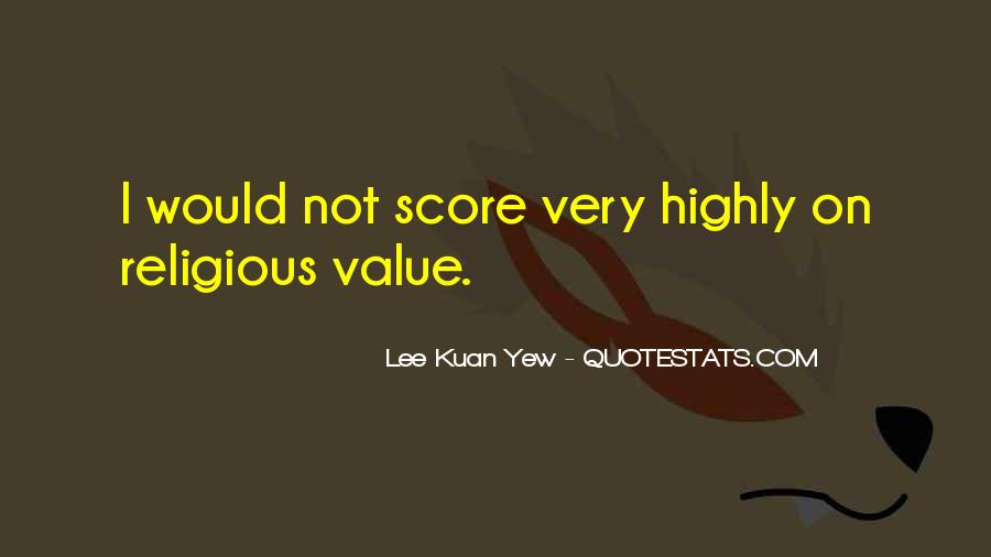 Lee Kuan Yew's Quotes #1430982