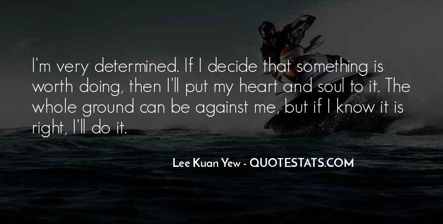 Lee Kuan Yew's Quotes #1477331