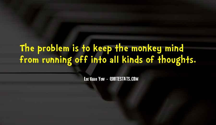 Lee Kuan Yew's Quotes #1636540