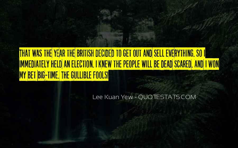 Lee Kuan Yew's Quotes #1836398