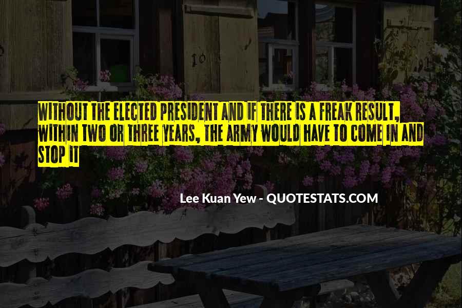 Lee Kuan Yew's Quotes #698236