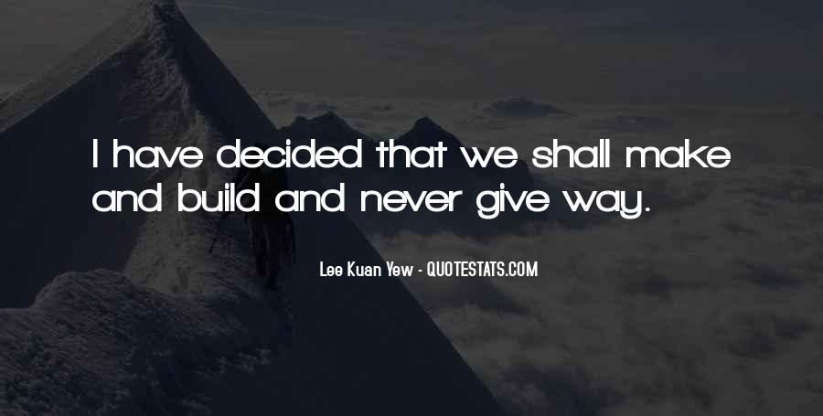 Lee Kuan Yew's Quotes #808033