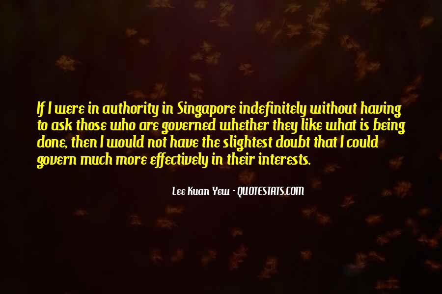 Lee Kuan Yew's Quotes #839682