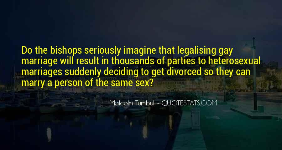 Legalising Gay Marriage Quotes #306145