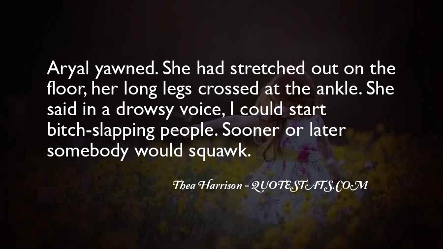 Legs Crossed Quotes #361402