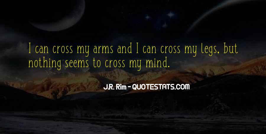 Legs Crossed Quotes #993193