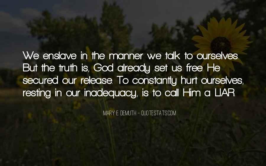 Less Talk Less Hurt Quotes #744117