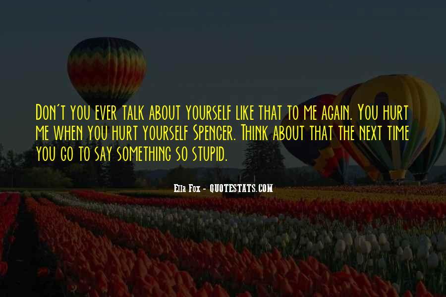 Less Talk Less Hurt Quotes #746924