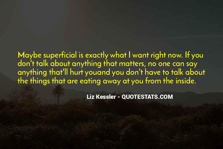Less Talk Less Hurt Quotes #808948