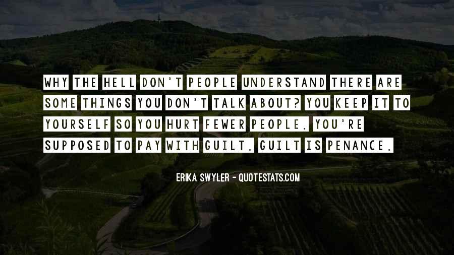 Less Talk Less Hurt Quotes #949707
