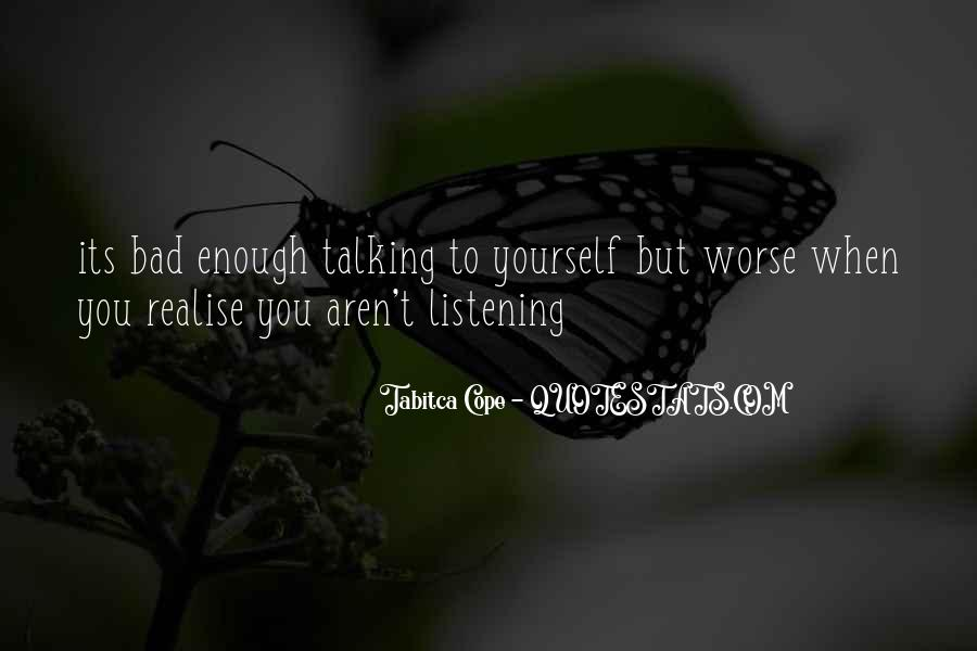 Less Talking More Listening Quotes #196265