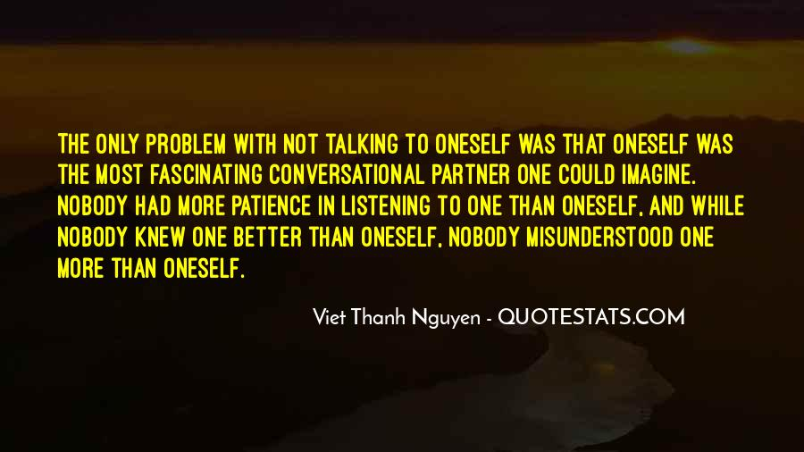 Less Talking More Listening Quotes #246174