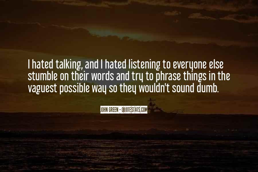 Less Talking More Listening Quotes #323005