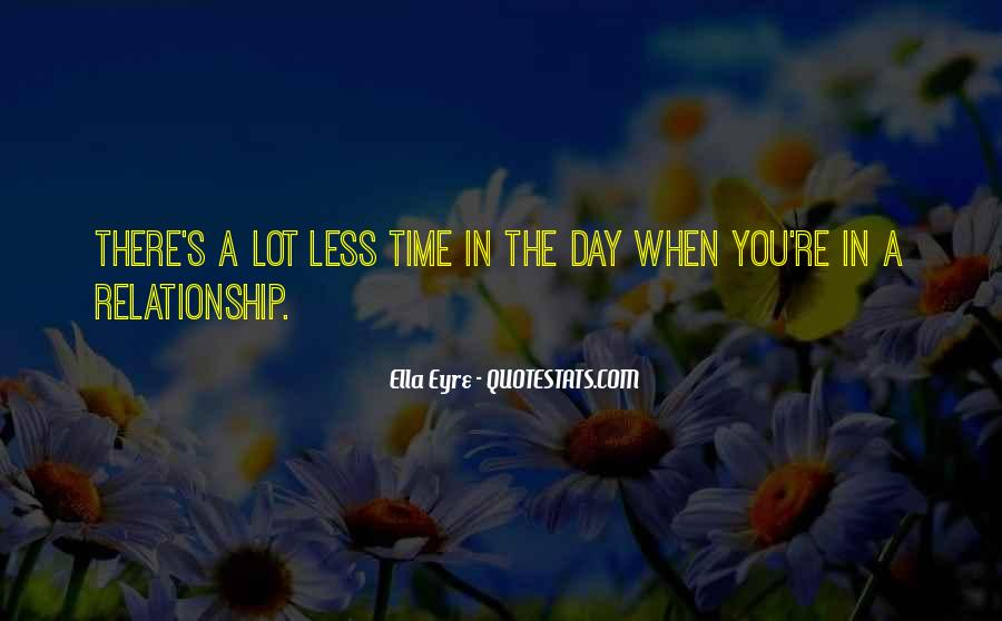 Less Time In Relationship Quotes #1100175