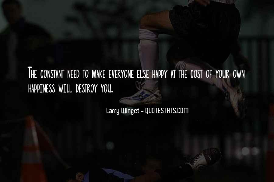 Let Everyone Be Happy Quotes #150352