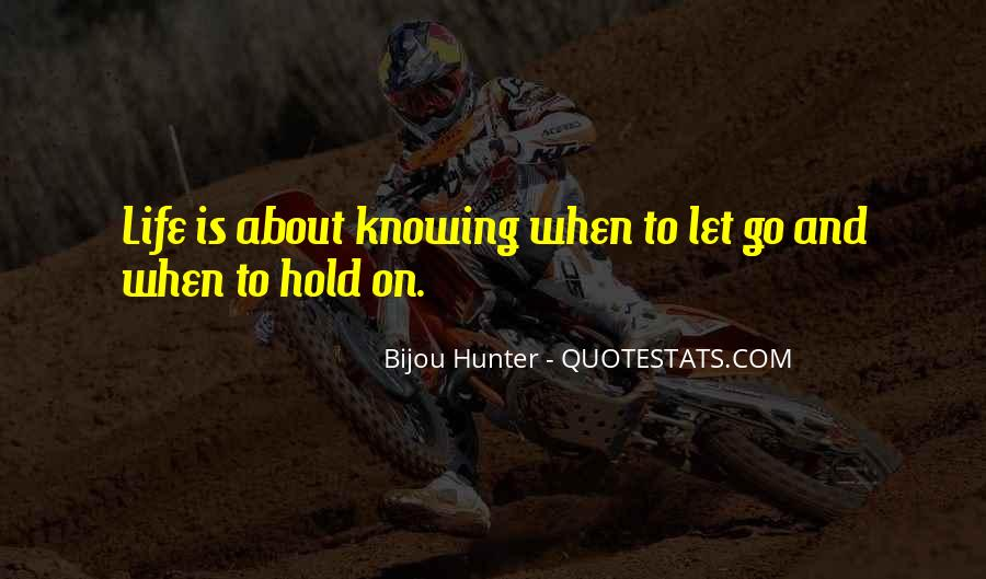 Let Go Hold On Quotes #1038176